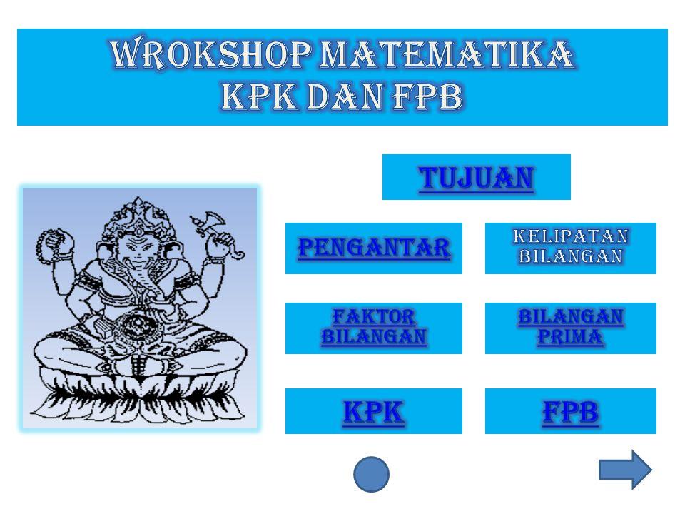 WROKSHOP MATEMATIKA Kpk dan fpb