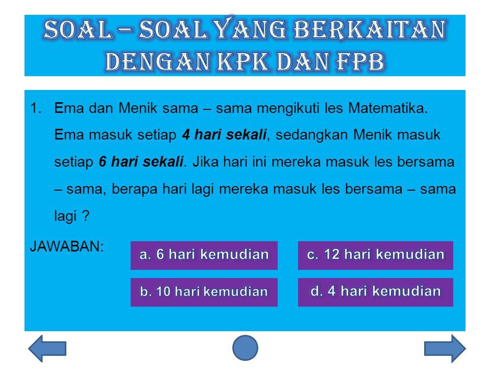 SOAL – SOAL YANG BERKAITAN DENGAN KPK dan FPB