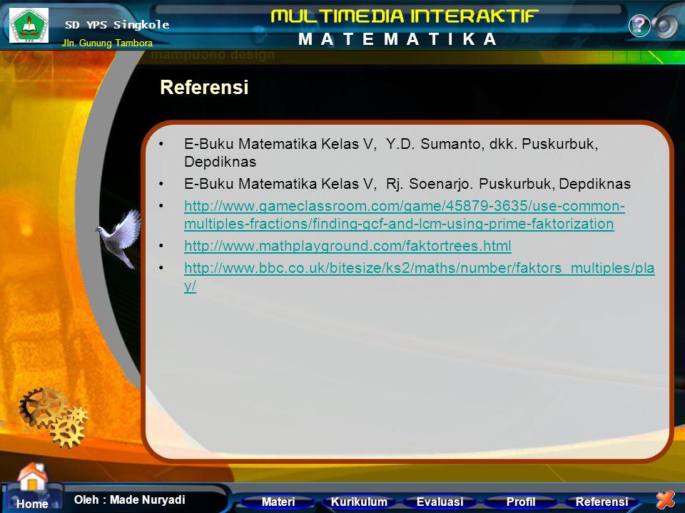 Referensi E-Buku Matematika Kelas V, Y.D. Sumanto, dkk. Puskurbuk, Depdiknas. E-Buku Matematika Kelas V, Rj. Soenarjo. Puskurbuk, Depdiknas.