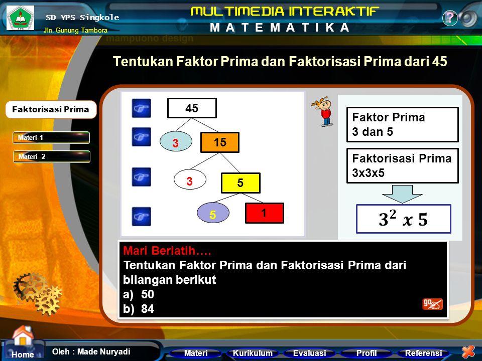 Tentukan Faktor Prima dan Faktorisasi Prima dari 45