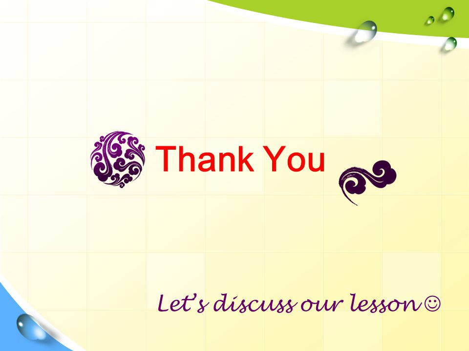 Thank You Let's discuss our lesson 