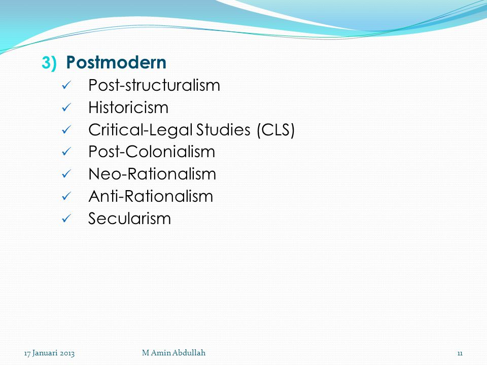 Postmodern Post-structuralism Historicism Critical-Legal Studies (CLS)