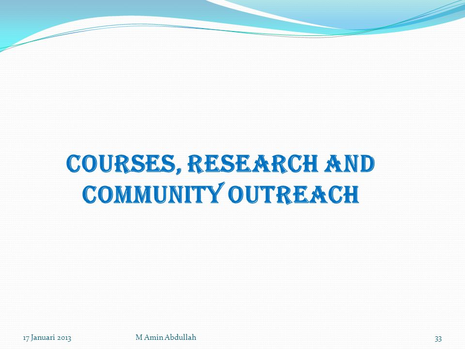 Courses, research and COMMUNITY OUTREACH