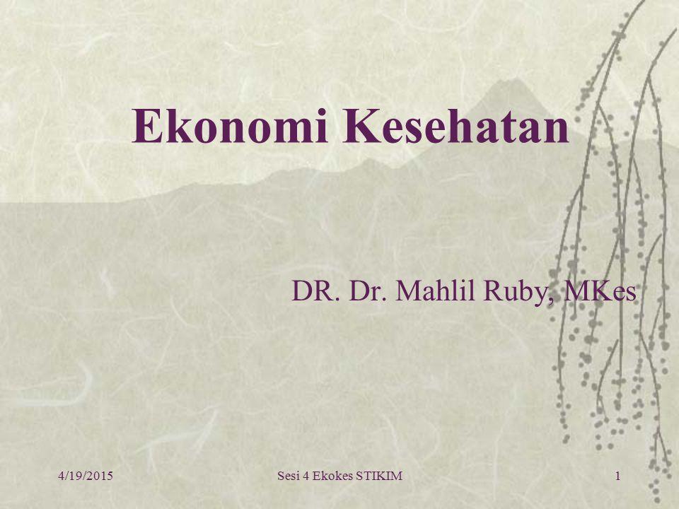 Ekonomi Kesehatan DR. Dr. Mahlil Ruby, MKes 4/13/2017