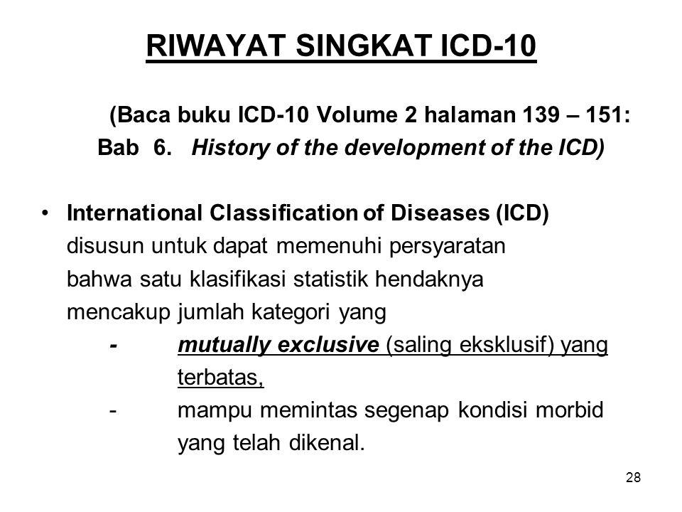 RIWAYAT SINGKAT ICD-10 (Baca buku ICD-10 Volume 2 halaman 139 – 151: