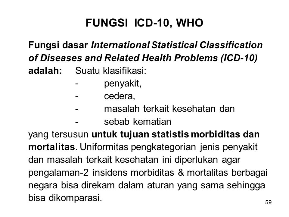 FUNGSI ICD-10, WHO Fungsi dasar International Statistical Classification. of Diseases and Related Health Problems (ICD-10)