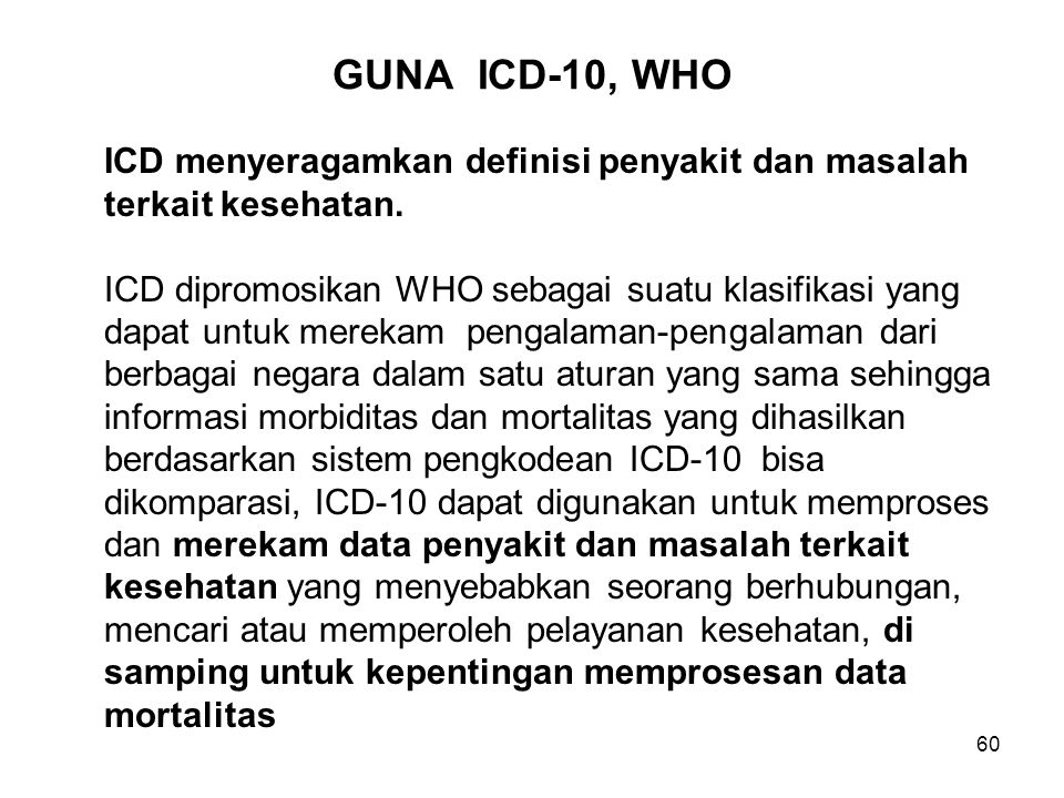 GUNA ICD-10, WHO ICD menyeragamkan definisi penyakit dan masalah