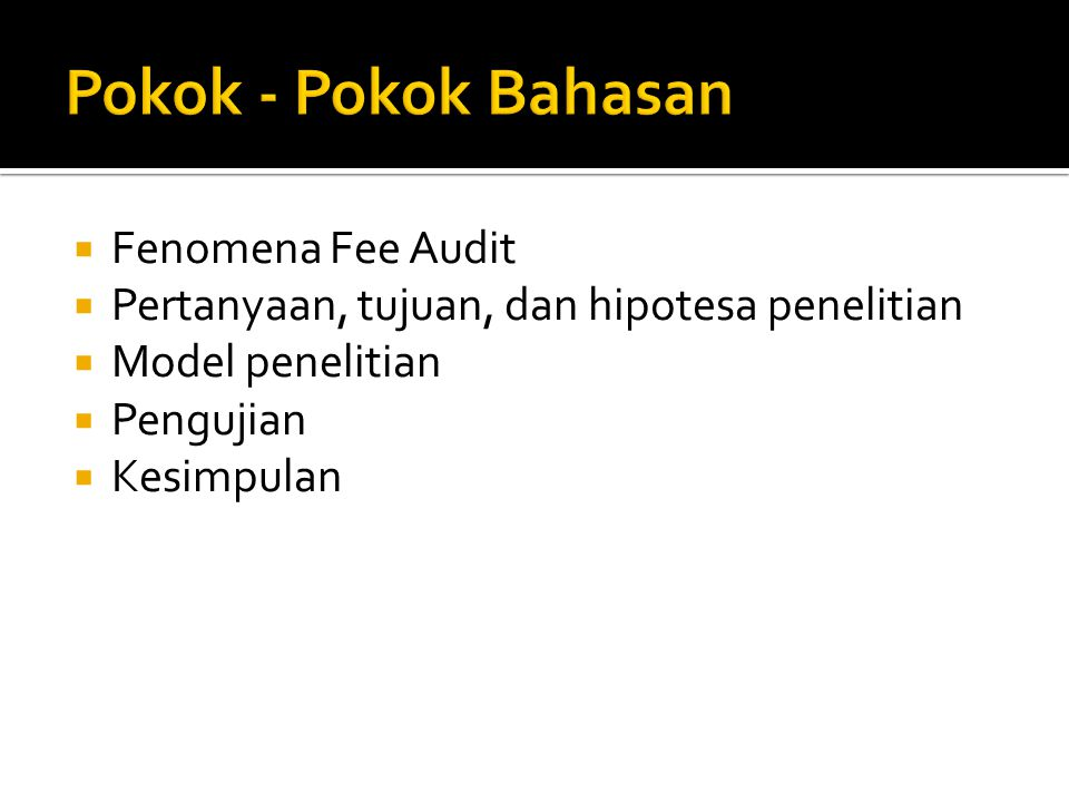 Pokok - Pokok Bahasan Fenomena Fee Audit