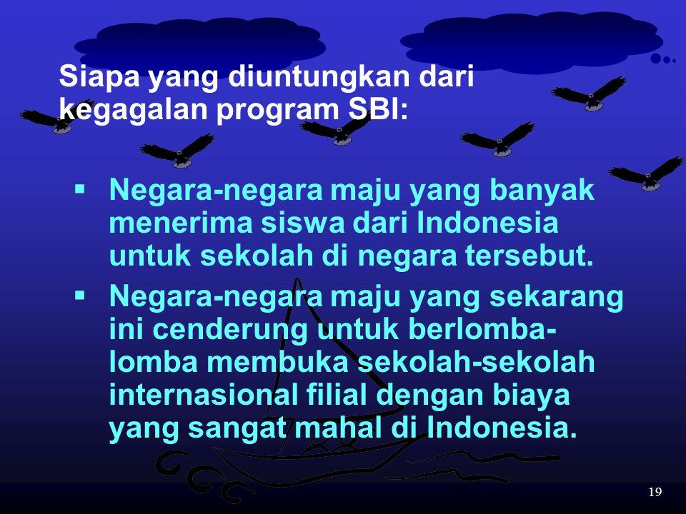 Siapa yang diuntungkan dari kegagalan program SBI: