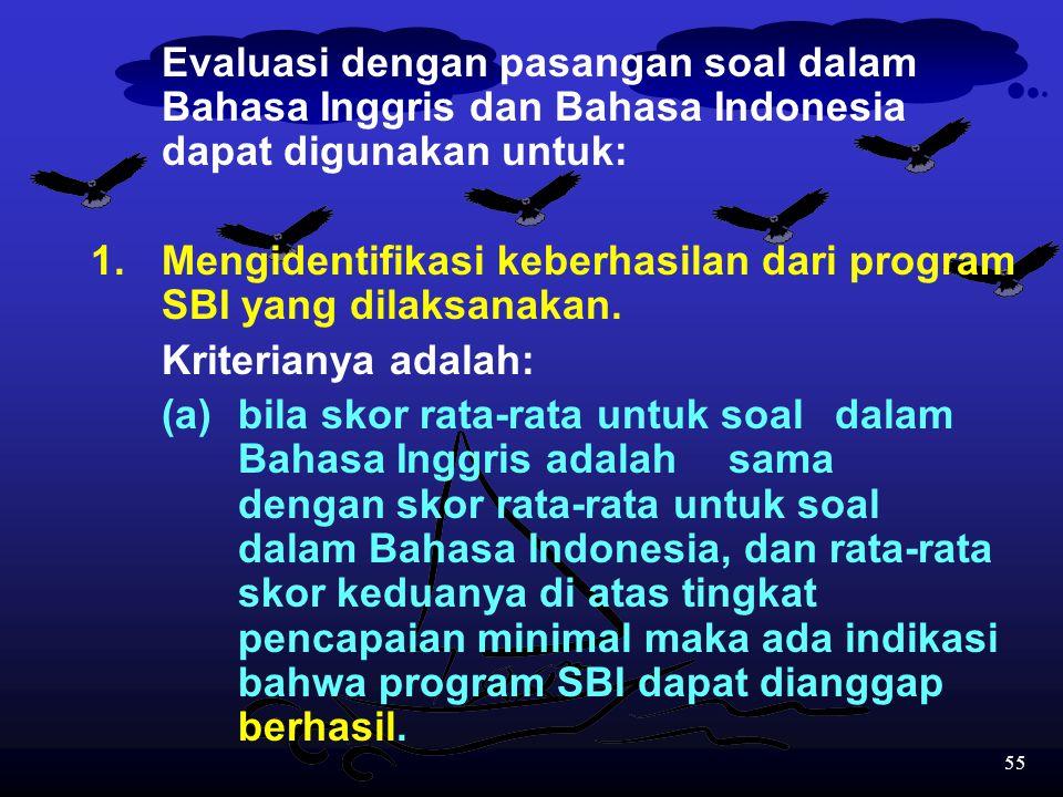 Evaluasi dengan pasangan soal dalam Bahasa Inggris dan Bahasa Indonesia dapat digunakan untuk: