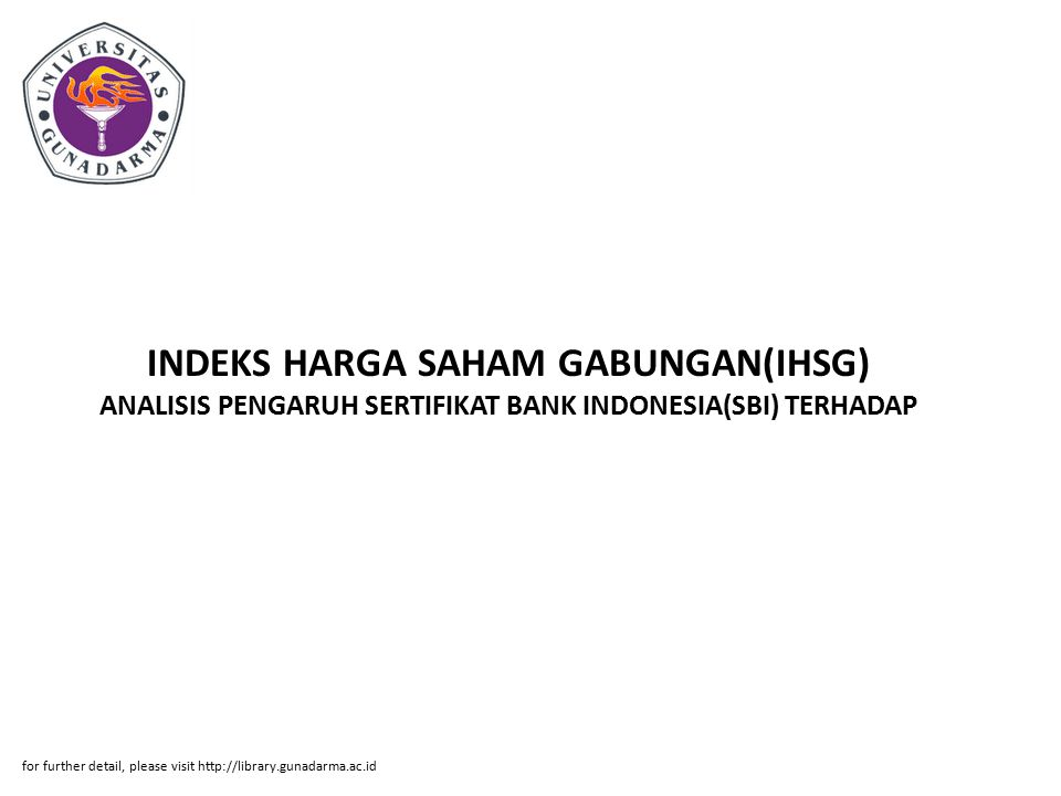 INDEKS HARGA SAHAM GABUNGAN(IHSG) ANALISIS PENGARUH SERTIFIKAT BANK INDONESIA(SBI) TERHADAP