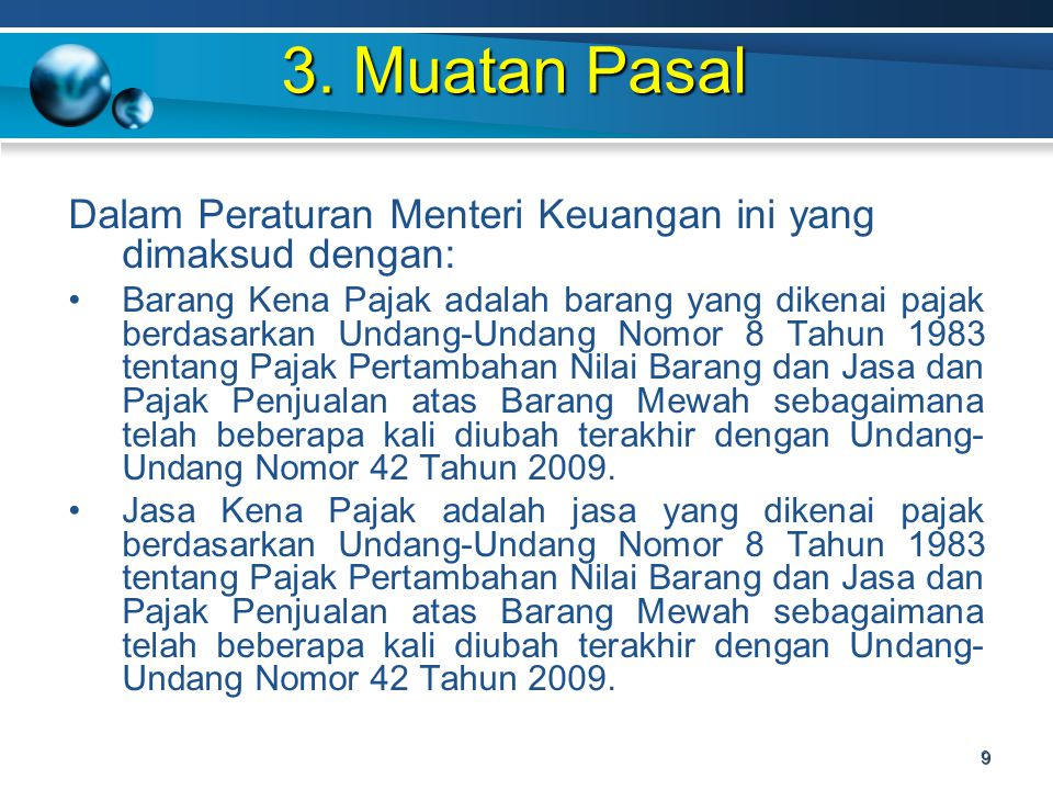 3. Muatan Pasal Dalam Peraturan Menteri Keuangan ini yang dimaksud dengan: