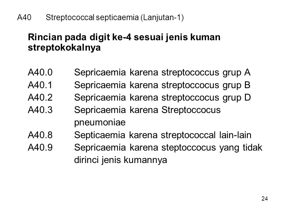A40 Streptococcal septicaemia (Lanjutan-1)