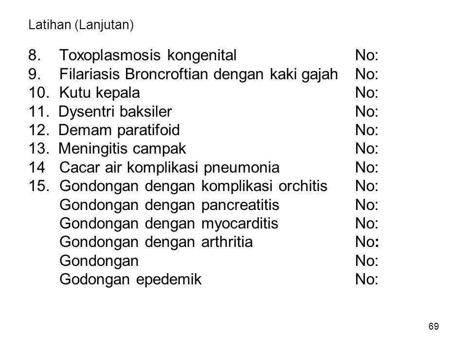 8. Toxoplasmosis kongenital No: