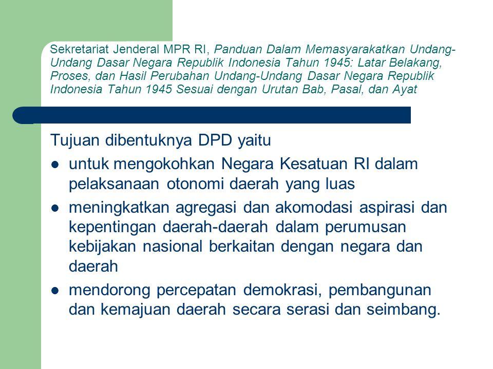 Tujuan dibentuknya DPD yaitu