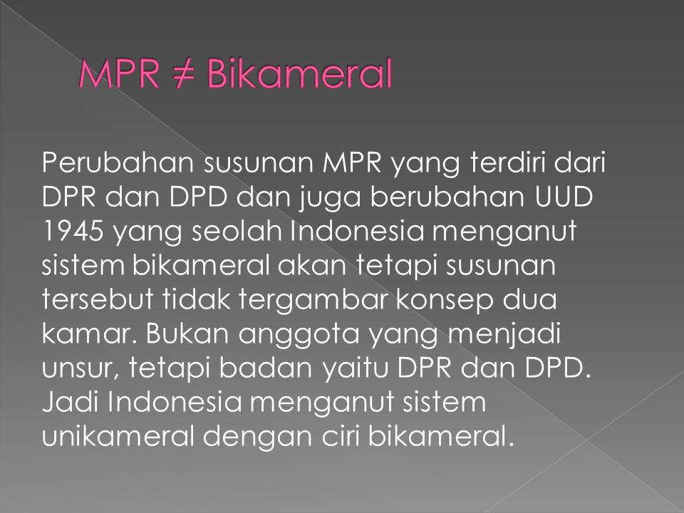 MPR ≠ Bikameral