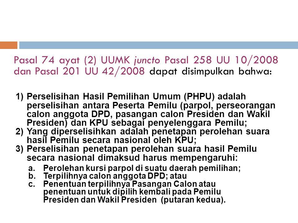 Pasal 74 ayat (2) UUMK juncto Pasal 258 UU 10/2008 dan Pasal 201 UU 42/2008 dapat disimpulkan bahwa: