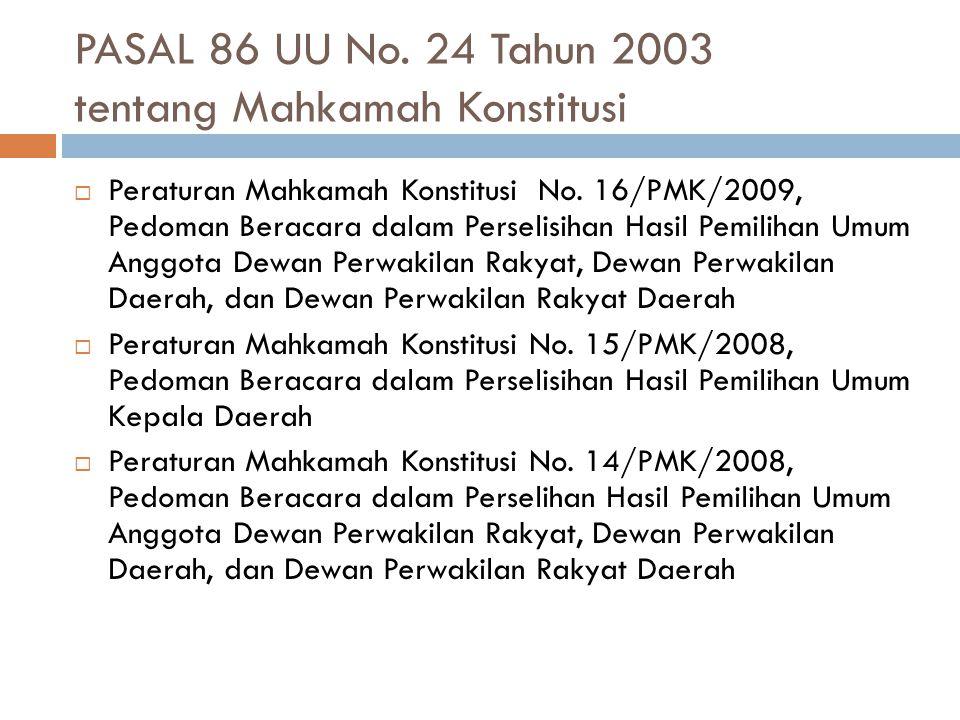 PASAL 86 UU No. 24 Tahun 2003 tentang Mahkamah Konstitusi