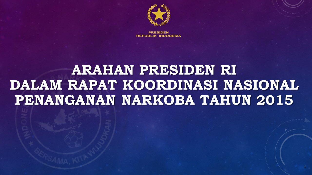 Arahan presiden ri dalam rapat koordinasi nasional penanganan narkoba tahun 2015