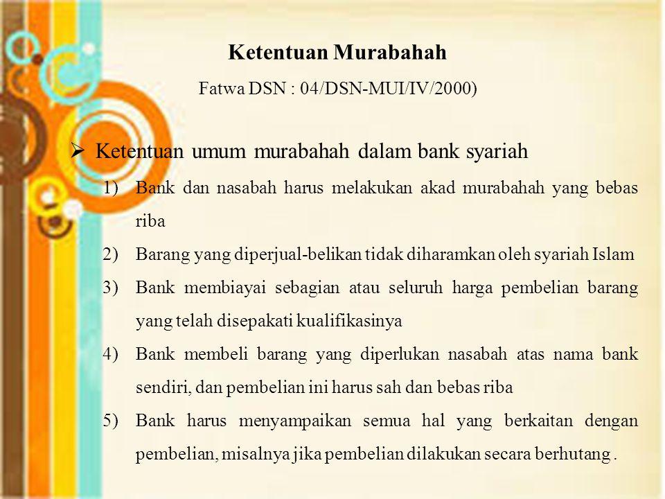 Fatwa DSN : 04/DSN-MUI/IV/2000)