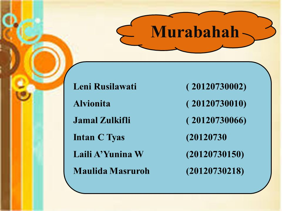 Murabahah Leni Rusilawati ( 20120730002) Alvionita ( 20120730010)