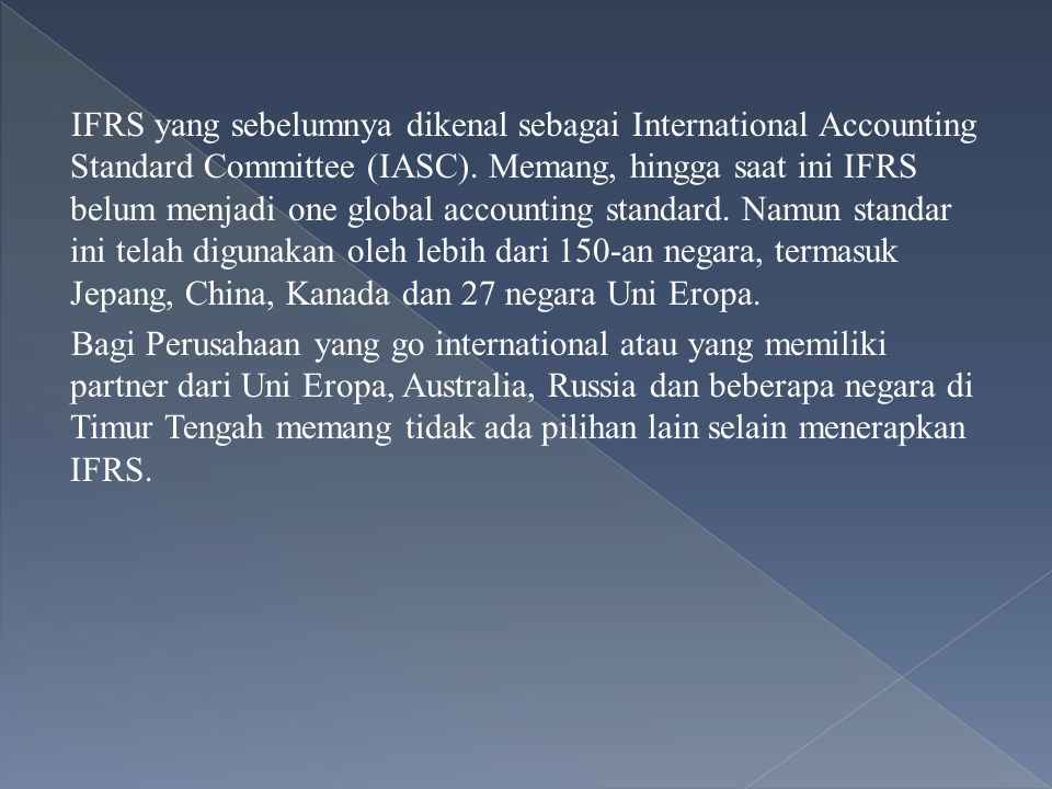 IFRS yang sebelumnya dikenal sebagai International Accounting Standard Committee (IASC).