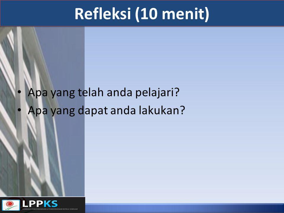 Refleksi (10 menit) Apa yang telah anda pelajari