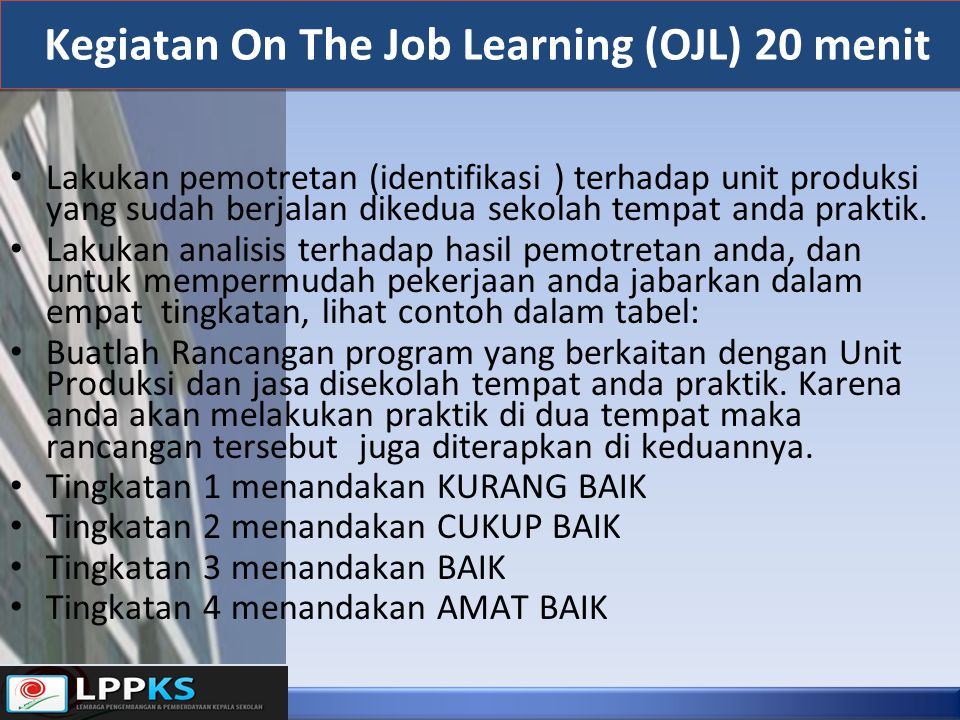 Kegiatan On The Job Learning (OJL) 20 menit