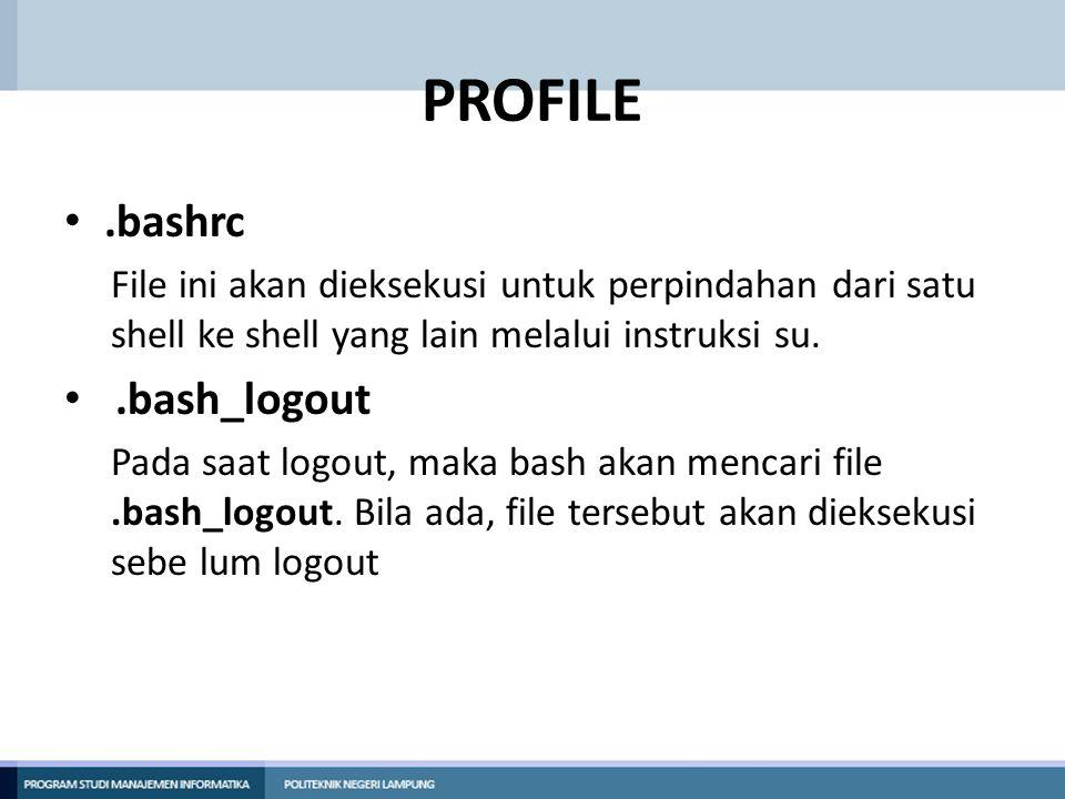 PROFILE .bashrc .bash_logout