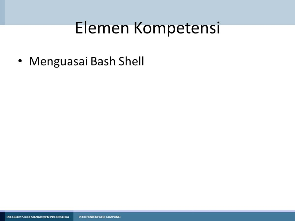 Elemen Kompetensi Menguasai Bash Shell