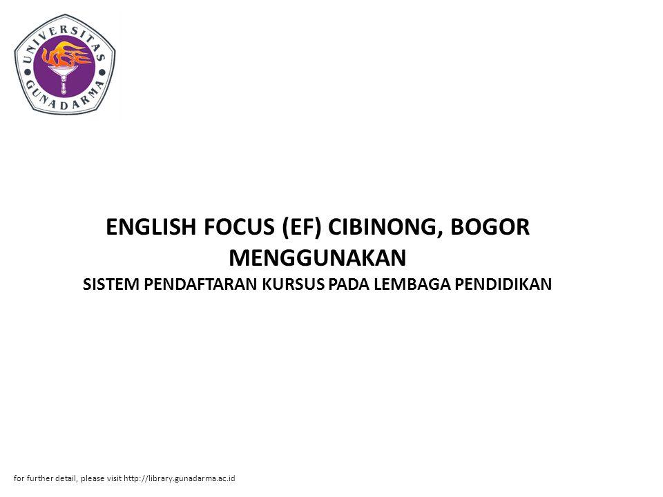 ENGLISH FOCUS (EF) CIBINONG, BOGOR MENGGUNAKAN SISTEM PENDAFTARAN KURSUS PADA LEMBAGA PENDIDIKAN