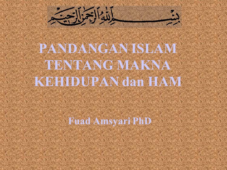 PANDANGAN ISLAM TENTANG MAKNA KEHIDUPAN dan HAM