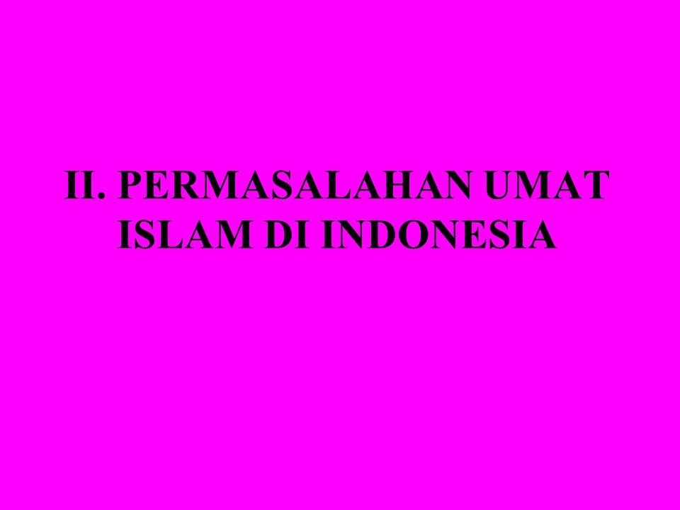 II. PERMASALAHAN UMAT ISLAM DI INDONESIA
