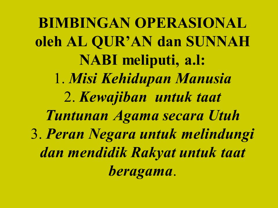 BIMBINGAN OPERASIONAL oleh AL QUR'AN dan SUNNAH NABI meliputi, a. l: 1