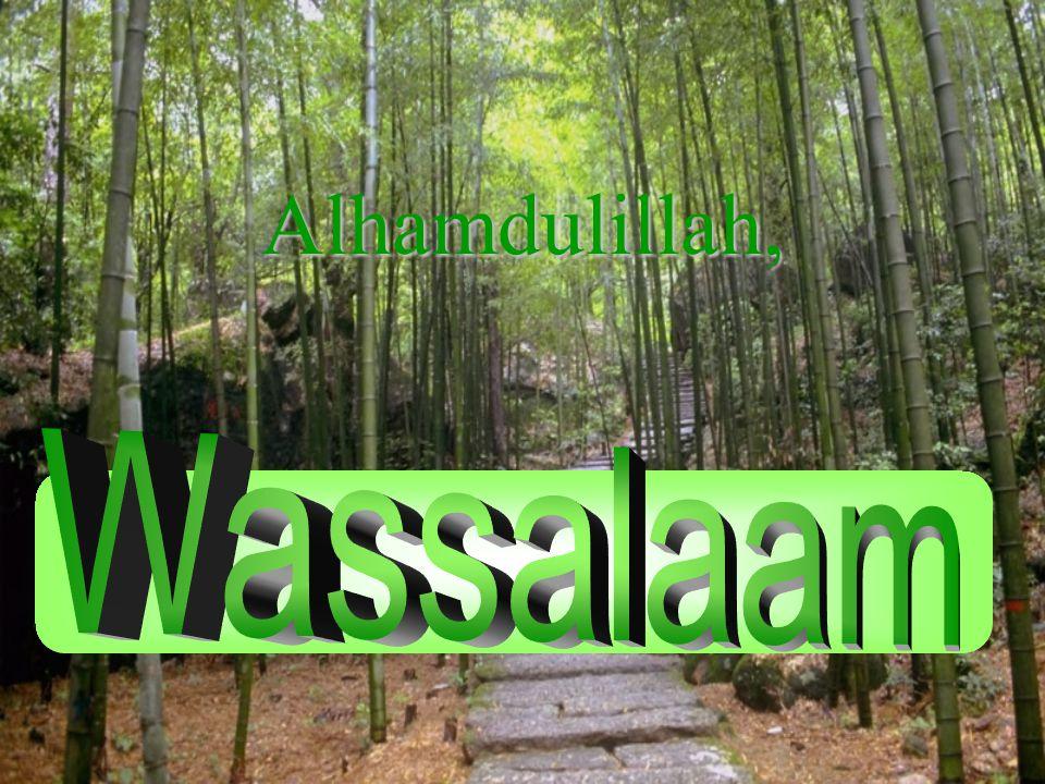 Alhamdulillah, Wassalaam