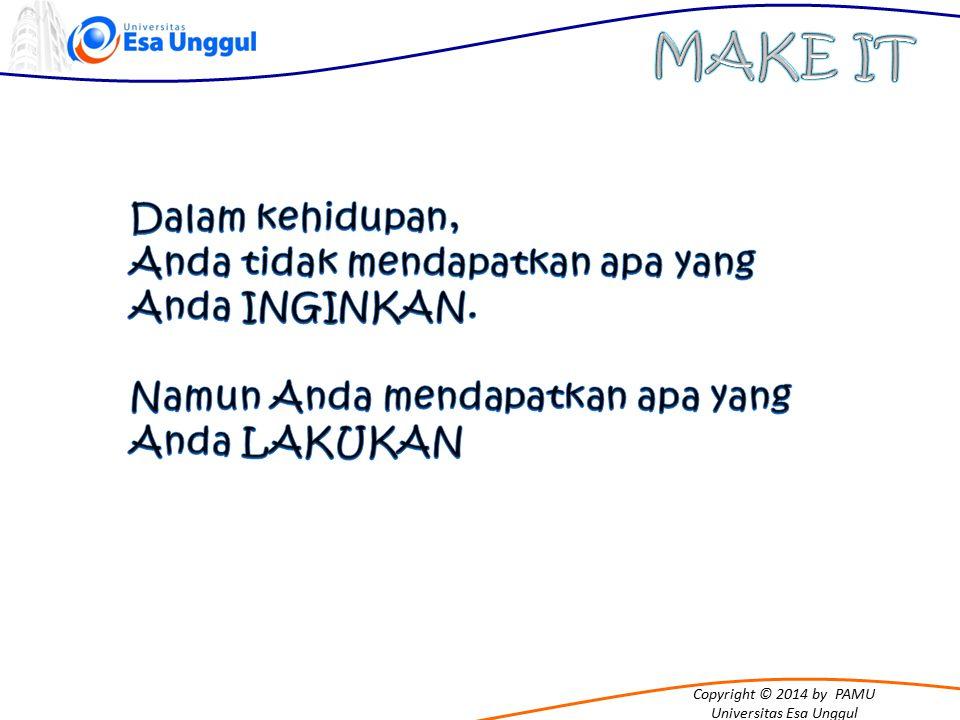 MAKE IT Dalam kehidupan,