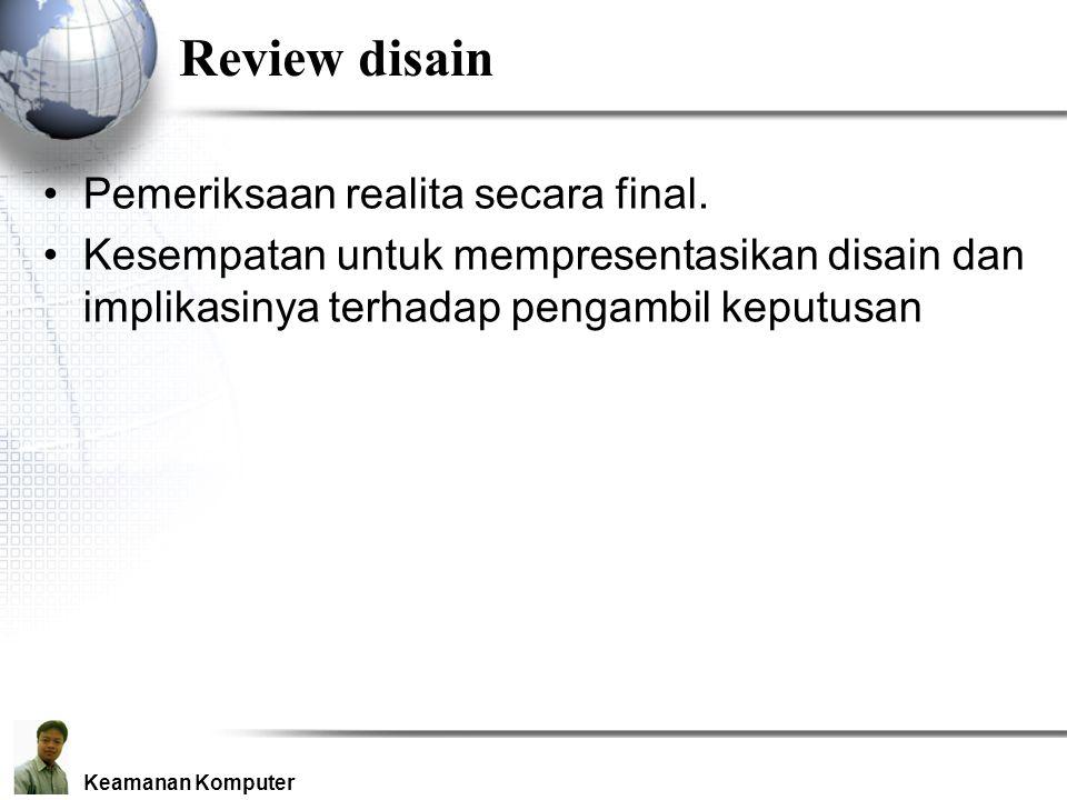 Review disain Pemeriksaan realita secara final.