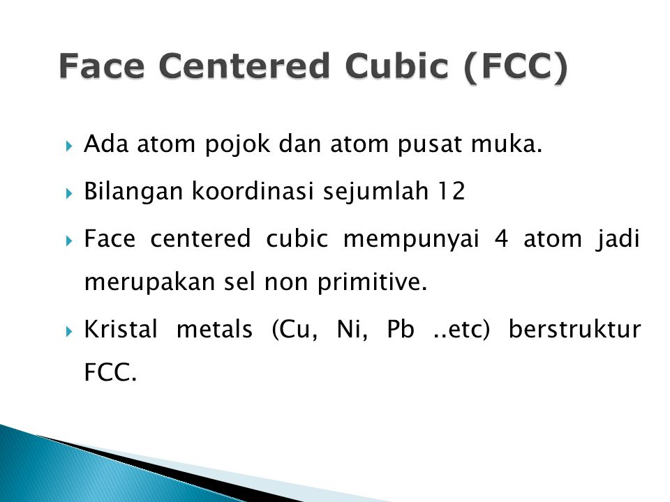 Face Centered Cubic (FCC)