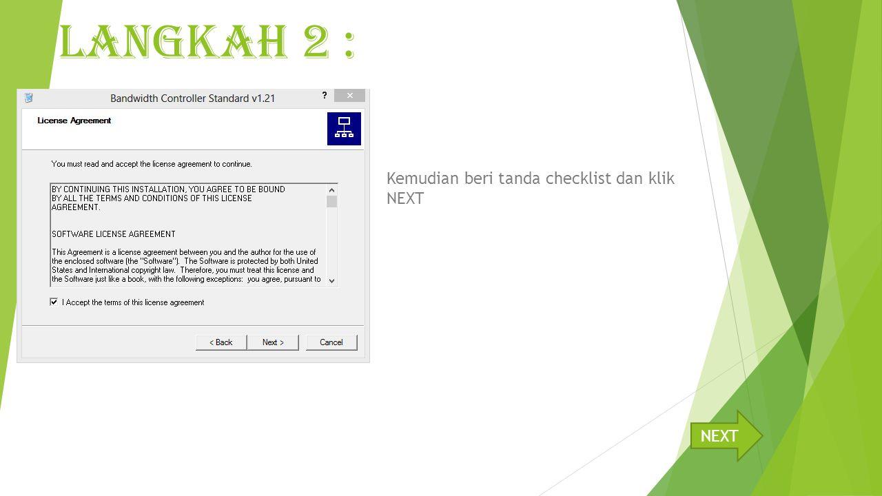 Kemudian beri tanda checklist dan klik NEXT