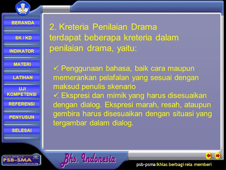 2. Kreteria Penilaian Drama terdapat beberapa kreteria dalam penilaian drama, yaitu: