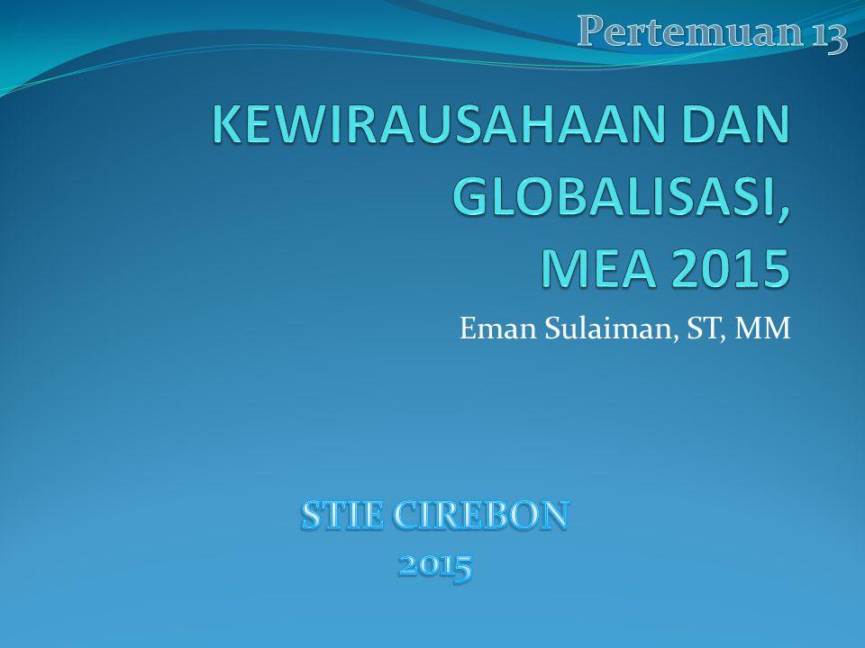KEWIRAUSAHAAN DAN GLOBALISASI, MEA 2015