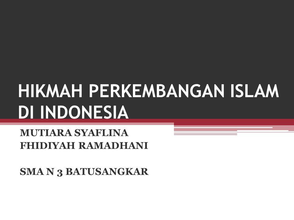 HIKMAH PERKEMBANGAN ISLAM DI INDONESIA