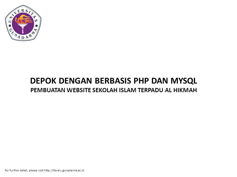 DEPOK DENGAN BERBASIS PHP DAN MYSQL PEMBUATAN WEBSITE SEKOLAH ISLAM TERPADU AL HIKMAH
