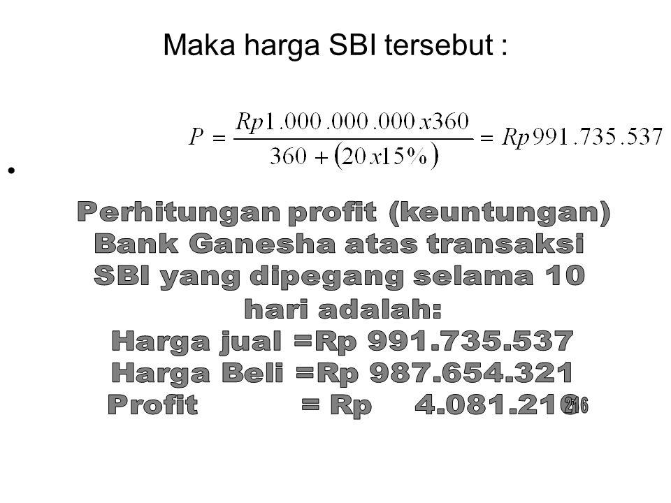 Maka harga SBI tersebut :