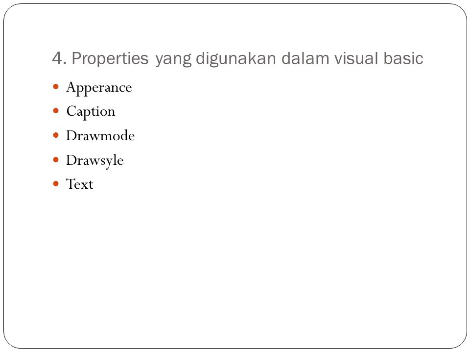 4. Properties yang digunakan dalam visual basic