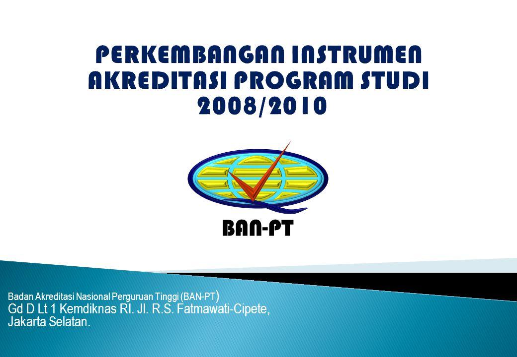 PERKEMBANGAN INSTRUMEN AKREDITASI PROGRAM STUDI 2008/2010