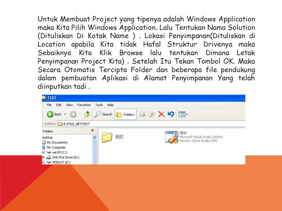 Untuk Membuat Project yang tipenya adalah Windows Application maka Kita Pilih Windows Application.