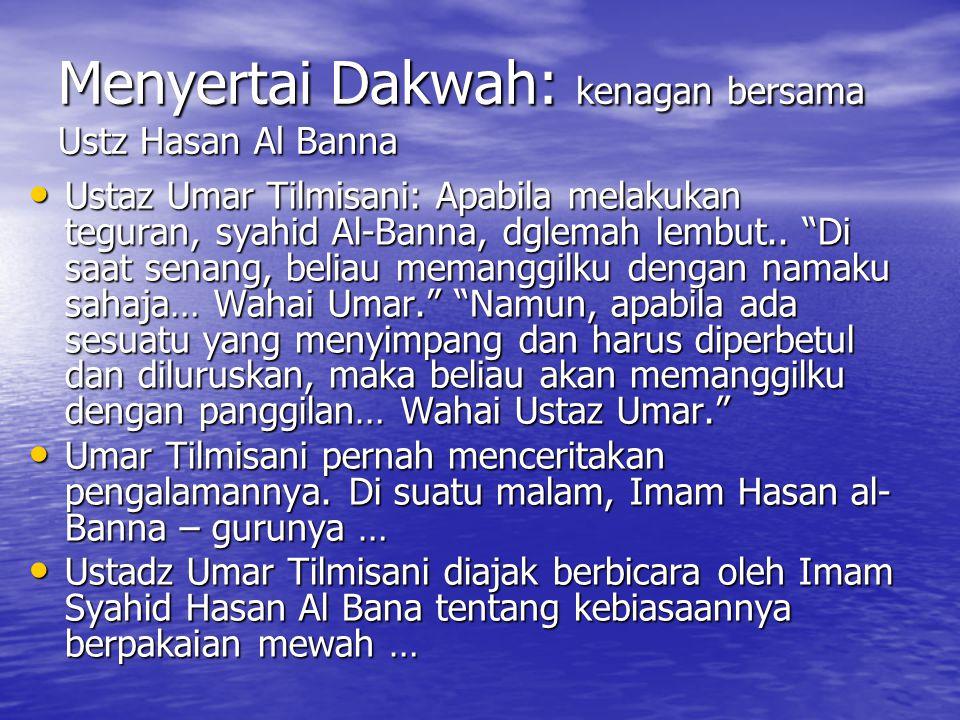Menyertai Dakwah: kenagan bersama Ustz Hasan Al Banna
