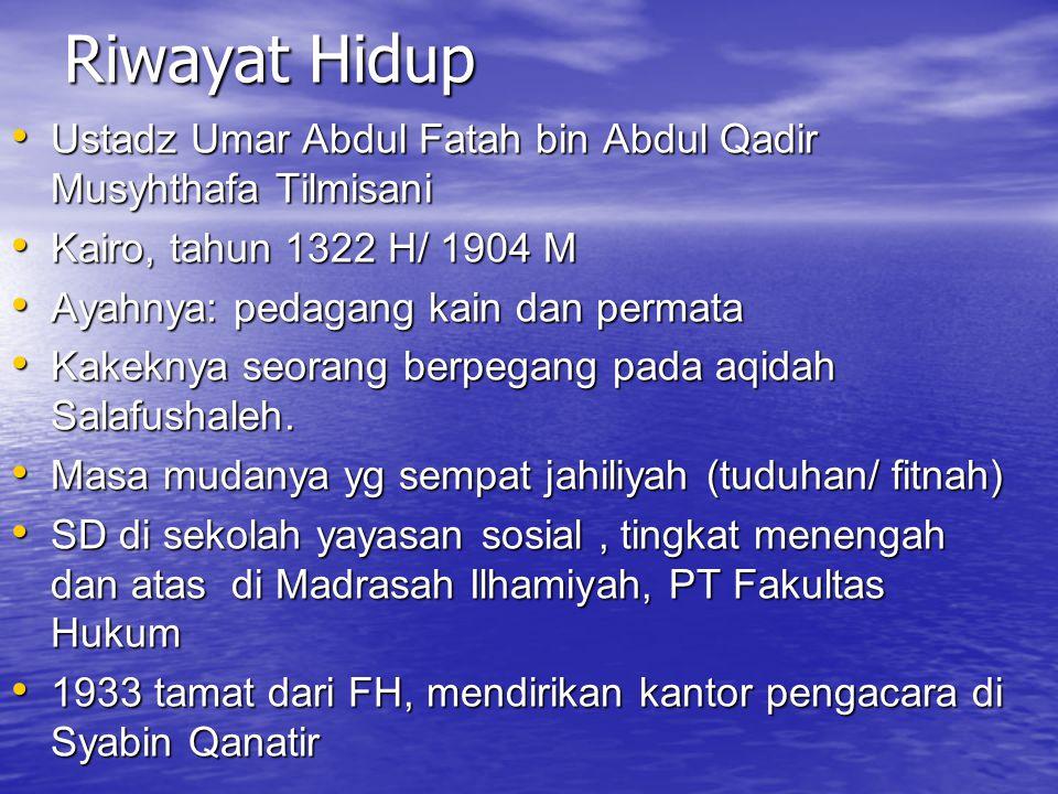 Riwayat Hidup Ustadz Umar Abdul Fatah bin Abdul Qadir Musyhthafa Tilmisani. Kairo, tahun 1322 H/ 1904 M.