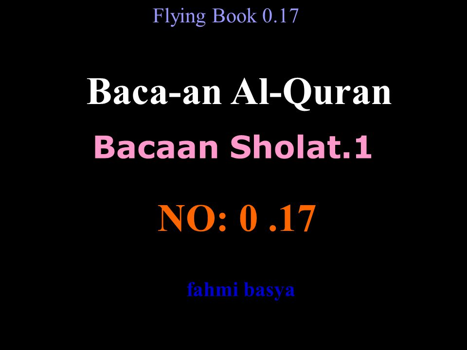 Baca-an Al-Quran NO: 0 .17 Bacaan Sholat.1 Flying Book 0.17